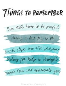 Things to remember when you are having a bad time You dont have to be perfecthaving a bad day is ok small steps are also progress Asking for help is strenght and people love and appreciate you positive quotes and affirmations to improve your mental health Positive Quotes For Life Encouragement, Positive Quotes For Life Happiness, Quotes Positive, Inspirational Mental Health Quotes, Positive Mental Health, Mental Strength Quotes, Quotes On Health, Mental Health Qoutes, Quotes For Stress