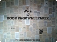 cover a wall in book pages, music sheets, dictionary pages, chemistry book, old popular science, encyclopedia (birds), bible