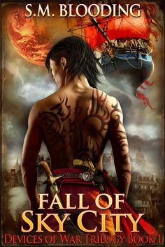 Free Kindle Book For A Limited Time : Fall of Sky City (A Steampunk Fantasy Sci-Fi Adventure Novel) (Devices of War) by SM Blooding Good Books, Books To Read, My Books, The Break Book, Love Book, Book 1, Steampunk Book, Adventure Novels, Book Review Blogs