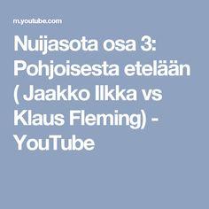 Nuijasota osa 3: Pohjoisesta etelään ( Jaakko Ilkka vs Klaus Fleming) - YouTube 12 Year Old, Youtube, Historia, Youtubers, Youtube Movies