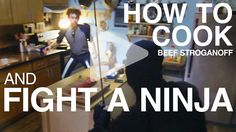 How To Cook Beef Stroganoff and Fight Off A Ninja by Ronen V. http://RONENV.com