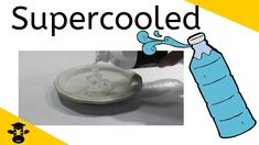 Supercooled water demonstration