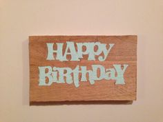 Words on Wood: Happy Birthday by NorthernPalletDesign on Etsy