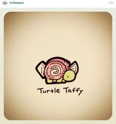 Turtle taffy @turtlewayne