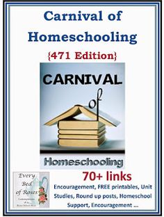 Every Bed of Roses: Carnival of Homeschooling for May {471 Edition} This month we have over 70 links to homeschool support letters, advice, encouragement, free printables, unit studies, round up posts and much much more.  Grab a cup of your favourite beverage and take a trip around the world wide web for the best of the best encouragement and resources in the homeschool blogging world this month. #homeschool #unitstudies #roundup