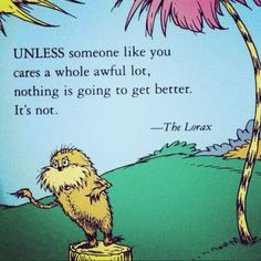 The Lorax Quotes The Lorax  Drseuss  Book Quote  Earth Science  Pinterest