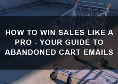 How to Win Sales Like a Pro – Your Guide to Abandoned Cart Emails Email Marketing, Content Marketing, Internet Marketing, Digital Marketing, Business Sales, Like A Pro, Being Used, Ecommerce, Abandoned