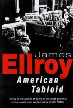 American Tabloid.   Actually, everything by James Ellroy.