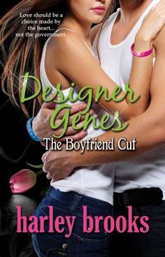 """Read story """"Designer Genes - The Boyfriend Cut"""" - Chapter One by harleybrooks (Harley Brooks) with 170 reads. Designer Genes-""""The Boyfriend. Chapter One, My Cousin, Love Your Life, Genetics, In A Heartbeat, All In One, Boyfriend, Product Launch, Author"""