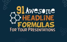 We live, breathe and fight to make your  teacher and student presentations awesome. So when we saw how many presentations were using boring headlines – we knew it was time to release the ultimate list of 91 awesome headline formulas.