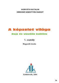 A képzelet világa - Kiss Virág - Picasa Webalbumok Lps, Techno, Education, Learning, Books, Movie Posters, Albums, Picasa, Libros