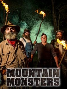Mountain Monsters <3 I just started watching this again and I still love it it's so AWESOME!