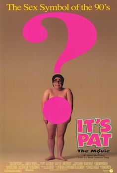 Note to self: watch it's pat.
