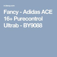 Fancy - Adidas ACE 16+ Purecontrol Ultrab - BY9088