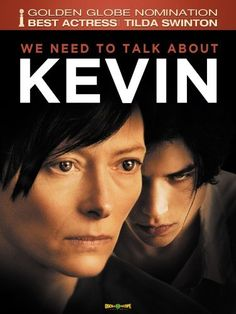 We Need To Talk About Kevin  - In this Golden Globe nominated psychological thriller, Oscar winner Tilda Swinton plays the mother (Eva) of the evil Kevin (Ezra Miller). Eva contends with her clueless husband (John C. Reilly) and her son's malevolent ways, as the narrative builds to a chilling and unforgettable climax.
