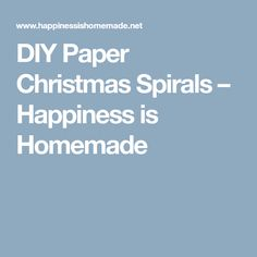 DIY Paper Christmas Spirals - Happiness is Homemade Christmas Decorations Diy For Kids, Holiday Decorating, Happiness Is Homemade, Farm Activities, Diy Paper, Diys, Diy Crafts, Crafty, Happy
