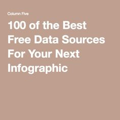 100 of the Best Free Data Sources For Your Next Infographic