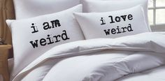 Couples Gift Pillowcase Set, his hers pillowcase set, mr mrs pillowcase set, i am weird, i love weird by RKGracePrints on Etsy https://www.etsy.com/listing/189114353/couples-gift-pillowcase-set-his-hers