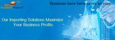 Our Importing #Solutions Maximize your #Business Profits...!!!  #Traderzplanet