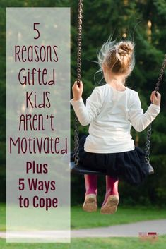 Are you parenting a gifted child who struggles with motivation? Here are 5 reasons why that happens, and 5 ways to help her cope.