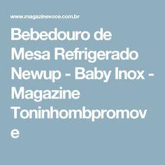 Bebedouro de Mesa Refrigerado Newup - Baby Inox - Magazine Toninhombpromove