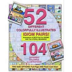72 Pages In This HUGE COMBO OF ILLUSTRATED IDIOM PAIRS!  Don D'Amore MA CCC-SLP's DOUBLE-ILLUSTRATED COMBO IDIOM Set:  ★ 52 PAGES of Colorful Double-Illustrated PAGE-SIZE IDIOM PAIRS!  PLUS  ★ 52 FLASH CARD-SIZE of the same Colorful Double-Illustrated IDIOM PAIRS (13 more pages!)  ★ Handy Helper Pages! With Suggestions for use options!  ★ ILLUSTRATIONS FOR THE IDIOMS AND  ★ ILLUSTRATIONS FOR THE LITERAL MEANINGS AS WELL!  Everything is Written AND ILLUSTRATED by the experienced SLP! Mega Pack, Idioms, Packing, Pairs, Colorful, Illustrations, Writing, Fun, Illustration