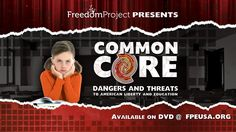 """FreedomProject Education presents """"Common Core: Dangers And Threats To American Liberty And Education""""  This hour long presentation explores the new…"""