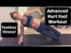 """Advanced workout you can do with a Foot or Ankle Injury. """"Hurt Foot Fitness!"""" - YouTube"""