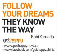 Follow Your Dreams, Happy Ladies!