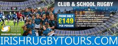 CLUB & SCHOOL RUGBY TOURS TO IRELAND info live on www.intouchrugby.com
