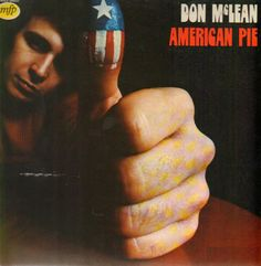 "American Pie - Don McLean. Favorite songs: ""American Pie"", ""Till Tomorrow"", ""Crossroads"", and ""Everybody Loves Me, Baby"". Rock Album Covers, Classic Album Covers, American Songs, American Pie, Classic Rock Albums, Don Mclean, Till Tomorrow, Online Album, Boogie Woogie"