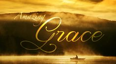 """I am permanently amazed and perpetually in praise of GOD'S GRACE!  """"Let us praise God for his GLORIOUS GRACE, for the free gift he gave us in his dear Son!""""   Ephesians 1:6 (Good News Translation)"""
