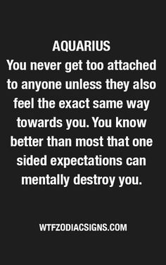 This is so true. And even mutual love can drift due to geographical distance, that's when it starts to hurt too bad:( Aquarius Traits, Aquarius Love, Astrology Aquarius, Aquarius Quotes, Aquarius Woman, Age Of Aquarius, Zodiac Signs Aquarius, Zodiac Mind, Horoscope Signs