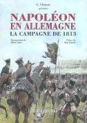 napoleon en allemagne ; la campagne de 1813