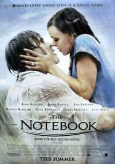 The Notebook- most romantic film i have ever seen