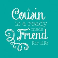 cousin quotes - Google Search