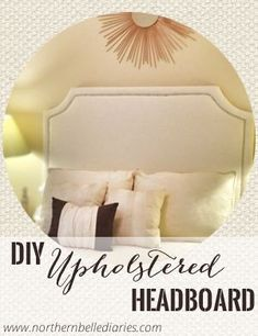 DIY Upholstered Headboard | an easy step-by-step tutorial to making a $700 headboard for under $100