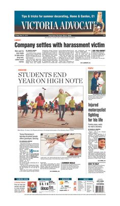 Here is the front page of the Victoria Advocate for Friday, May 31, 2013. To subscribe to the award-winning Victoria Advocate, please call 361-574-1200 locally or toll-free at 1-800-365-5779. Or you can pick up a copy at one of the numerous locations around the Crossroads region.