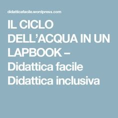 IL CICLO DELL'ACQUA IN UN LAPBOOK – Didattica facile Didattica inclusiva Lap Book Templates, Heart Day, Science Nature, Coding, Books, 3, Homeschooling, Notebook, Geography