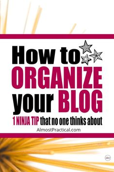 How to organize your blog for success. Tips and ideas for creating a site structure in WordPress that is good for SEO and for real readers. And 1 super ninja tip too. #blogging #wordpress via @AlmostPractical
