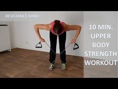 10 Minute Upper Body Strength Workout – Back, Shoulders and Arms Workout Using A Resistance Band - YouTube