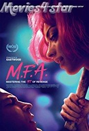 M.F.A. 2017 Movie Download HD 720p 1080p Free online from movies4star. Get all Hollywood, Bollywood films collection at just single hit.