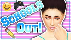 The Sims 4 | CAS | Schools Out! // Collab w/ LexiSimmer