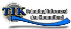 Pengertian  Teknologi Informasi dan Komunikasi (TIK) manfaat fungsi sejarah
