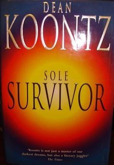 Sole Survivors, Dean Koontz  bought a hardbound copy this month :)) will start reading as soon as i got time :)