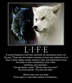 Two Wolves Quote Gallery life two wolves two wolves wolf quotes wolf spirit animal Two Wolves Quote. Here is Two Wolves Quote Gallery for you. Two Wolves Quote tale of two wolves wolf quotes inspirational quotes quotes. Two Wolves Qu. Motivational Quotes For Life, True Quotes, Words Quotes, Positive Quotes, Inspirational Quotes, Sayings, People Quotes, Quotable Quotes, Quotes Quotes