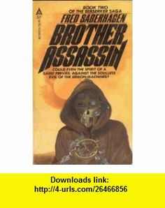 Brother Assassin Book Two of the Berserker Saga (9780441082155) Fred Saberhagen, Michael (Cover) Whelan , ISBN-10: 0441082157  , ISBN-13: 978-0441082155 , ASIN: B00162PLXW , tutorials , pdf , ebook , torrent , downloads , rapidshare , filesonic , hotfile , megaupload , fileserve