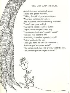 The Oak and the Rose. My favorite Shel Silverstien poem.