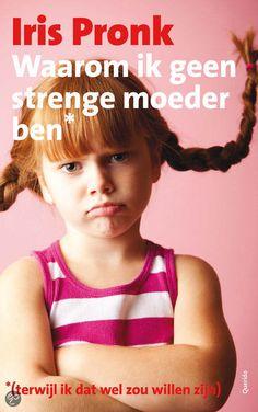 Lees mijn review van 'Waarom ik geen strenge moeder ben, terwijl ik het wel zou willen zijn.'
