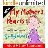 """Children's Books: MY MOTHER'S PEARLS (Sweet, Rhyming Bedtime Story/Picture Book, About Childhood Loneliness from Military Separation, for Beginner Readers, with 30 Illustrations, Ages 2-8) """"Many children experience the loneliness created by military separation. The little girl in this story is such a child. She describes her struggle with sadness when her mother is deployed."""""""